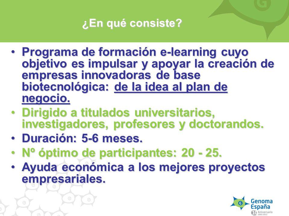 Programa de formación e-learning cuyo objetivo es impulsar y apoyar la creación de empresas innovadoras de base biotecnológica: de la idea al plan de