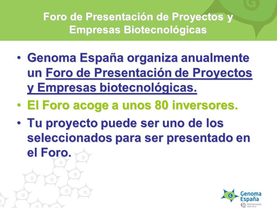 Genoma España organiza anualmente un Foro de Presentación de Proyectos y Empresas biotecnológicas.Genoma España organiza anualmente un Foro de Present