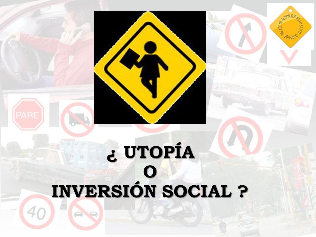 ¿ UTOPÍA O INVERSIÓN SOCIAL
