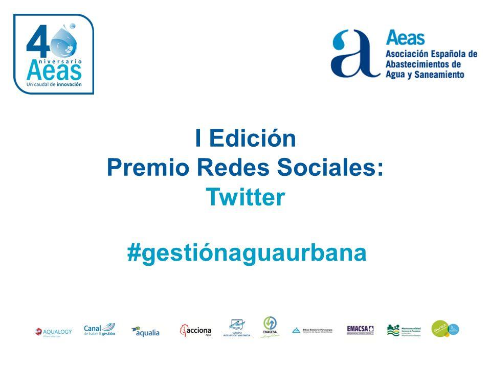 I Premio Redes Sociales: Twitter @AeasAgua #gestiónaguaurbana @CETENMA Agua en Todo, Todo en Agua.