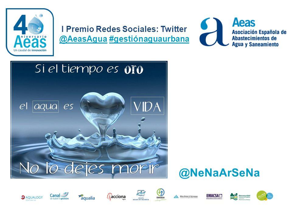 I Premio Redes Sociales: Twitter @AeasAgua #gestiónaguaurbana @NeNaArSeNa