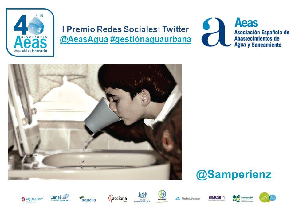 I Premio Redes Sociales: Twitter @AeasAgua #gestiónaguaurbana @Samperienz