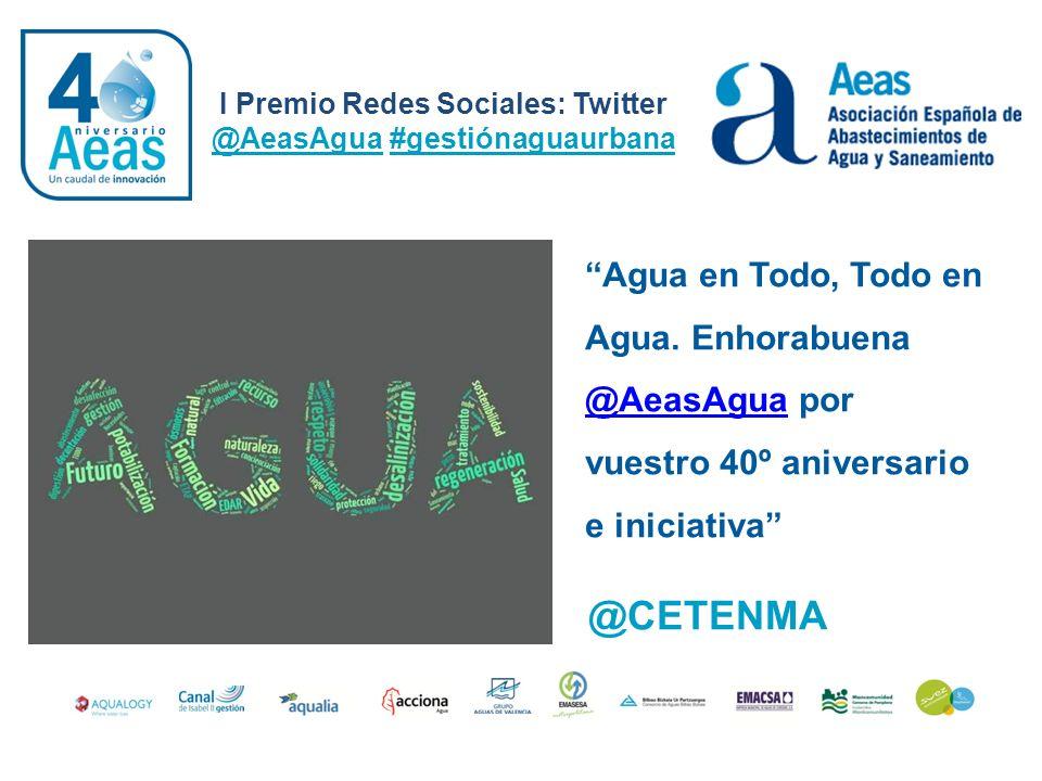 I Premio Redes Sociales: Twitter @AeasAgua #gestiónaguaurbana @CETENMA Agua en Todo, Todo en Agua. Enhorabuena @AeasAgua por vuestro 40º aniversario e