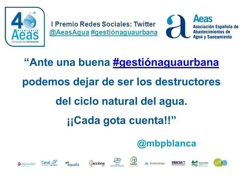 Ante una buena #gestiónaguaurbana podemos dejar de ser los destructores del ciclo natural del agua. ¡¡Cada gota cuenta!! #gestiónaguaurbana I Premio R