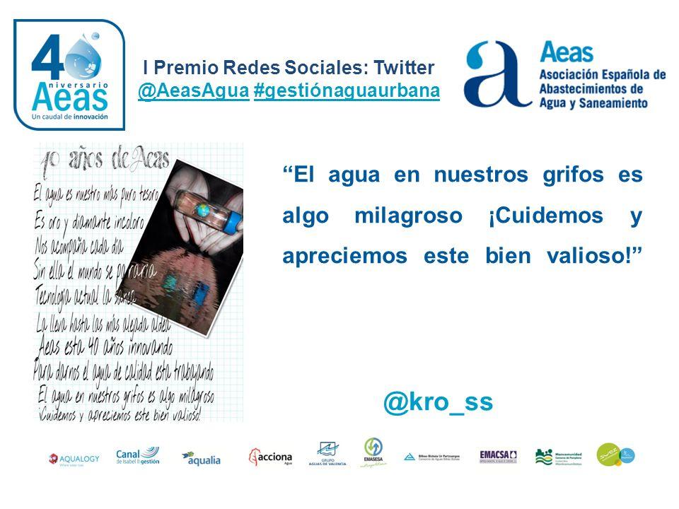 El agua en nuestros grifos es algo milagroso ¡Cuidemos y apreciemos este bien valioso! I Premio Redes Sociales: Twitter @AeasAgua #gestiónaguaurbana @