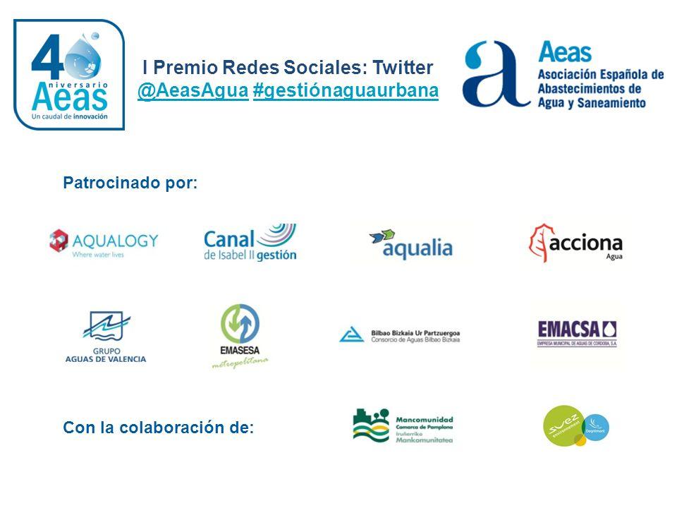 I Premio Redes Sociales: Twitter @AeasAgua #gestiónaguaurbana Patrocinado por: Con la colaboración de: