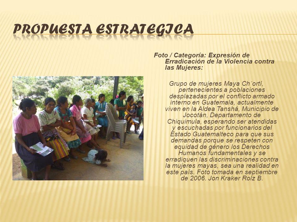 Foto / Categoría: Expresión de la Violencia contra la Mujer: Mujer octogenaria de la Región Maya / Ch´ortí, Aldea El Naranjo, Municipio de Jocotán, De
