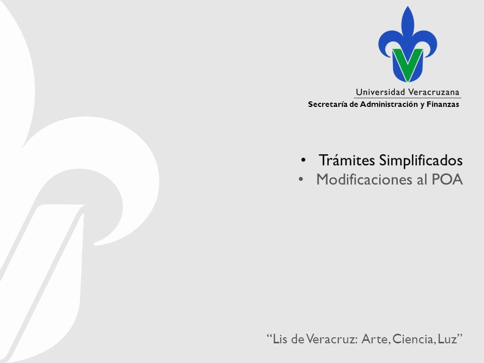 Secretaría de Administración y Finanzas Lis de Veracruz: Arte, Ciencia, Luz Trámites Simplificados Modificaciones al POA