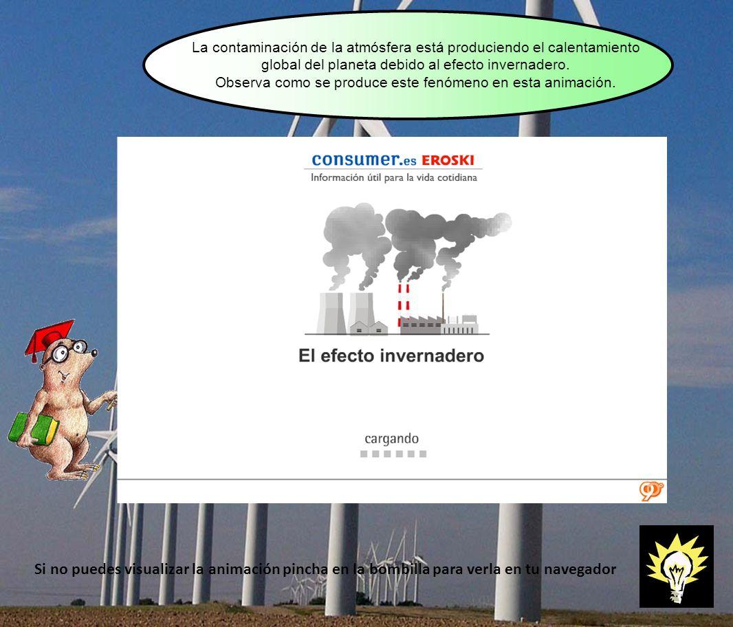 La contaminación de la atmósfera está produciendo el calentamiento global del planeta debido al efecto invernadero. Observa como se produce este fenóm