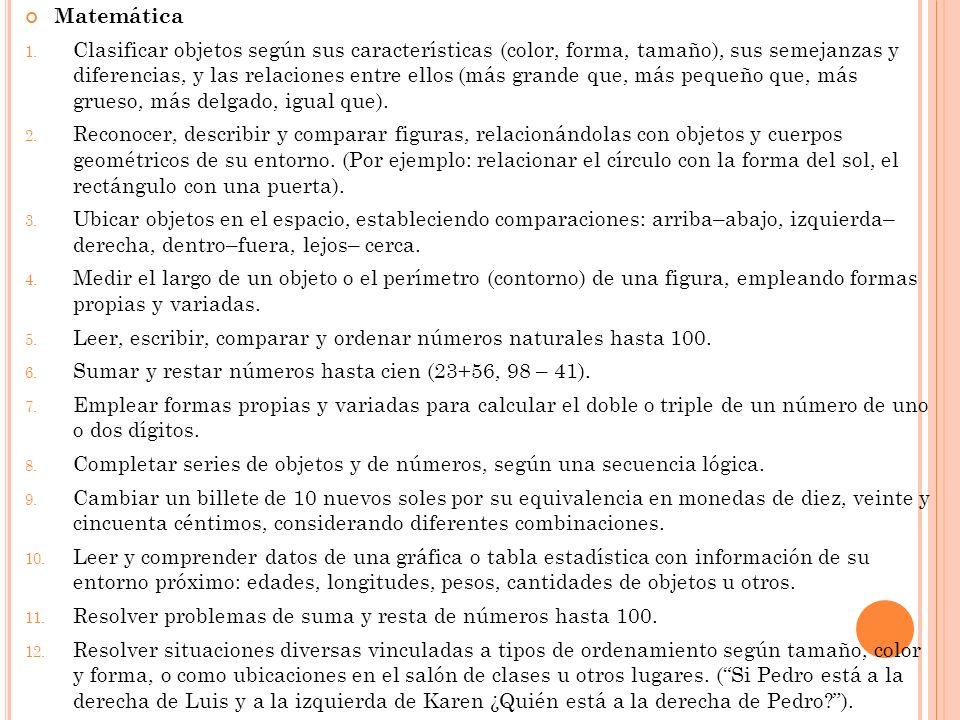 Matemática 1. Clasificar objetos según sus características (color, forma, tamaño), sus semejanzas y diferencias, y las relaciones entre ellos (más gra
