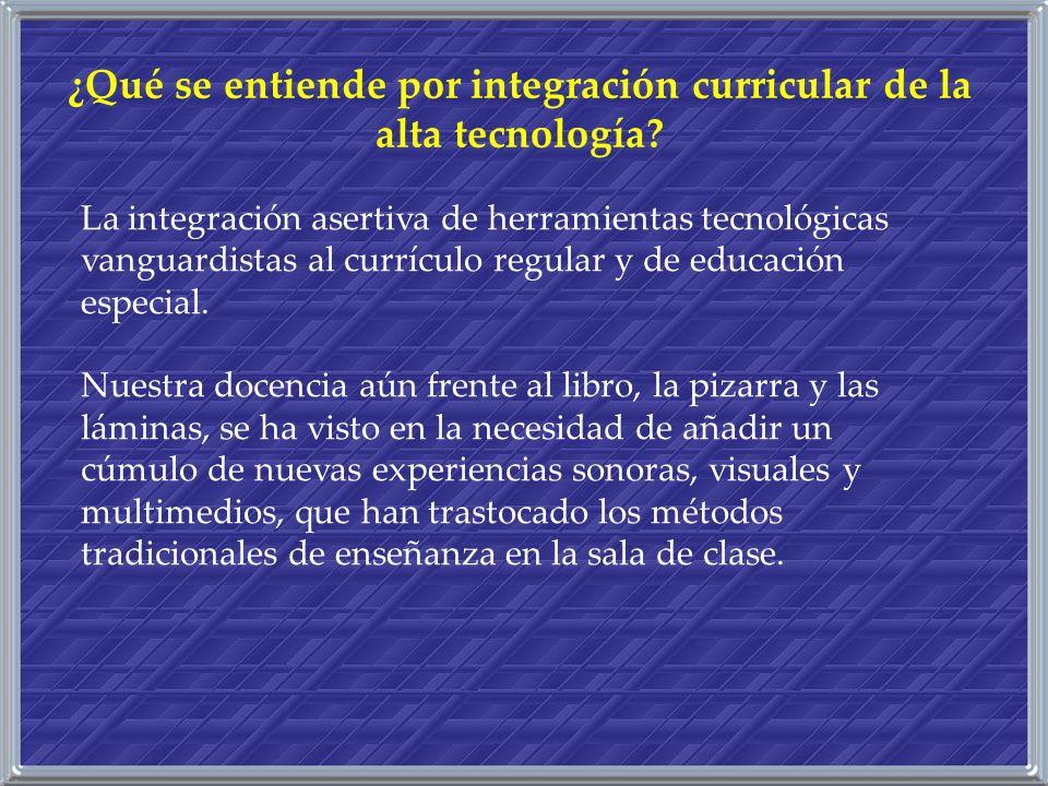 La integración asertiva de herramientas tecnológicas vanguardistas al currículo regular y de educación especial. Nuestra docencia aún frente al libro,