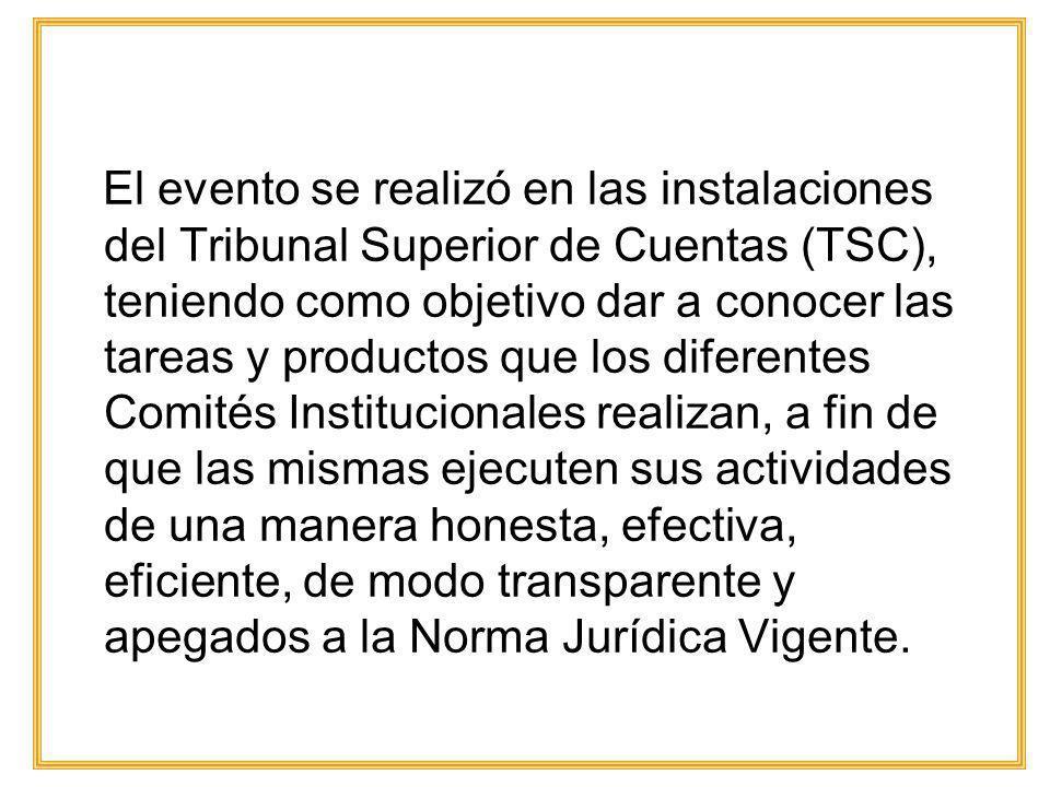 El evento se realizó en las instalaciones del Tribunal Superior de Cuentas (TSC), teniendo como objetivo dar a conocer las tareas y productos que los