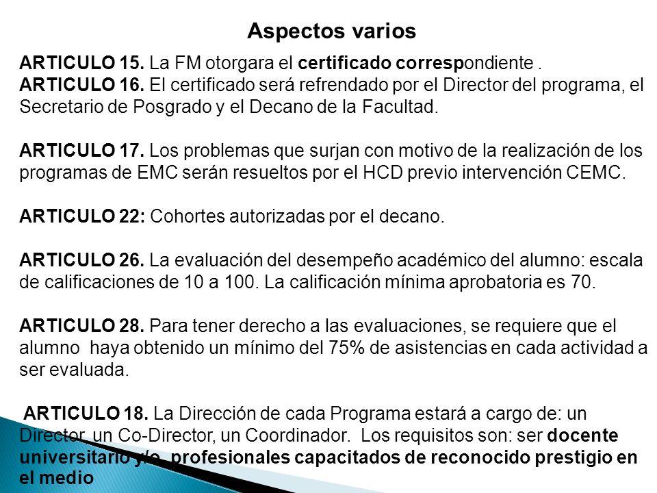 Aspectos varios ARTICULO 15. La FM otorgara el certificado correspondiente.