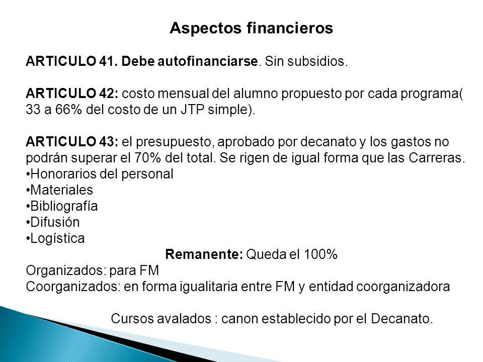Aspectos financieros ARTICULO 41. Debe autofinanciarse.