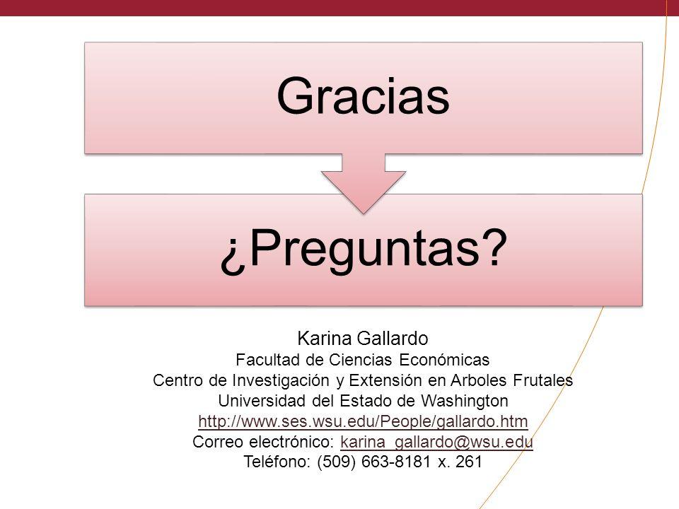 ¿Preguntas? Gracias Karina Gallardo Facultad de Ciencias Económicas Centro de Investigación y Extensión en Arboles Frutales Universidad del Estado de