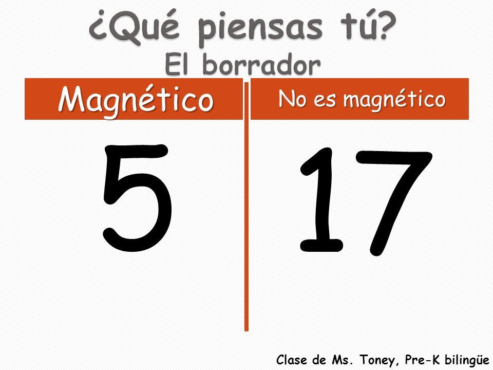 5 17 Magnético No es magnético Clase de Ms. Toney, Pre-K bilingüe