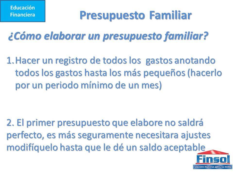 Presupuesto Familiar ¿Cómo elaborar un presupuesto familiar.