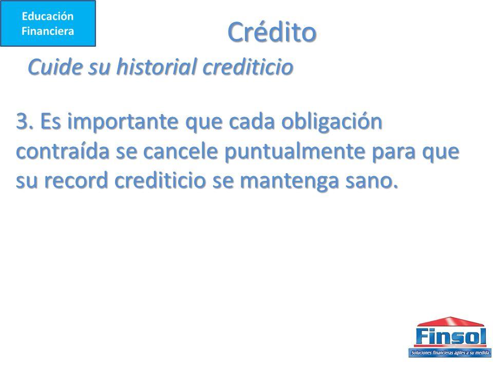 Crédito Cuide su historial crediticio 3.
