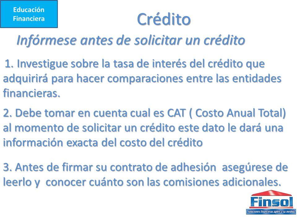 Crédito Infórmese antes de solicitar un crédito 1.