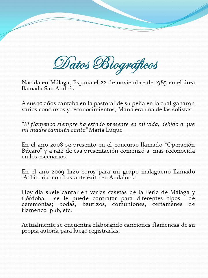 Datos Biográficos Nacida en Málaga, España el 22 de noviembre de 1985 en el área llamada San Andrés.