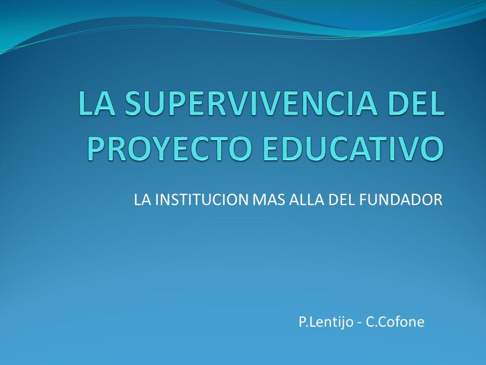 LA INSTITUCION MAS ALLA DEL FUNDADOR P.Lentijo - C.Cofone