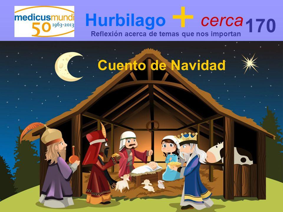 Hurbilago + cerca Reflexión acerca de temas que nos importan 170 Cuento de Navidad
