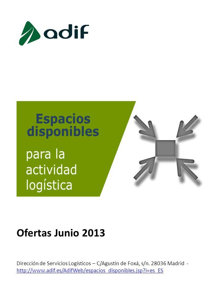 Dirección de Servicios Logísticos – C/Agustín de Foxá, s/n. 28036 Madrid - http://www.adif.es/AdifWeb/espacios_disponibles.jsp?i=es_ES http://www.adif