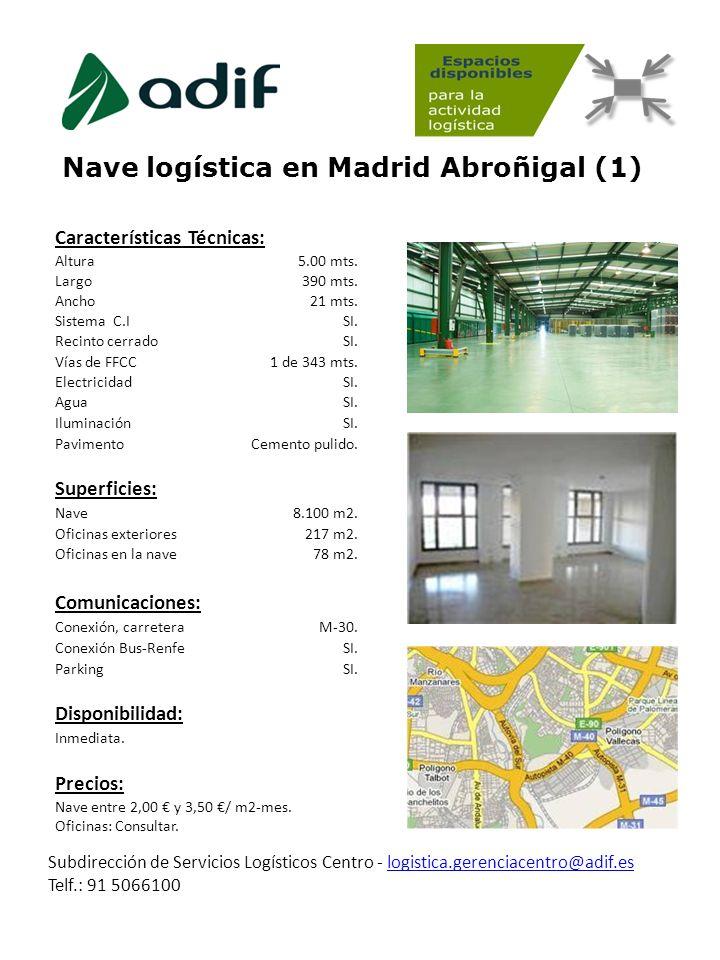 Nave logística en Madrid Abroñigal (1) Subdirección de Servicios Logísticos Centro - logistica.gerenciacentro@adif.eslogistica.gerenciacentro@adif.es