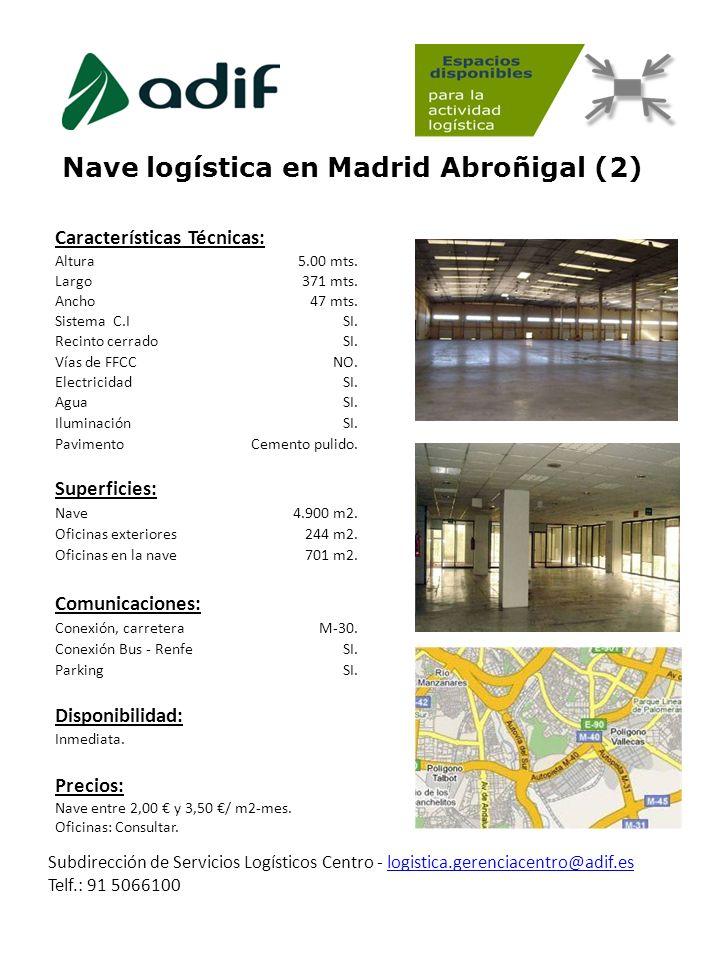 Nave logística en Madrid Abroñigal (2) Subdirección de Servicios Logísticos Centro - logistica.gerenciacentro@adif.eslogistica.gerenciacentro@adif.es