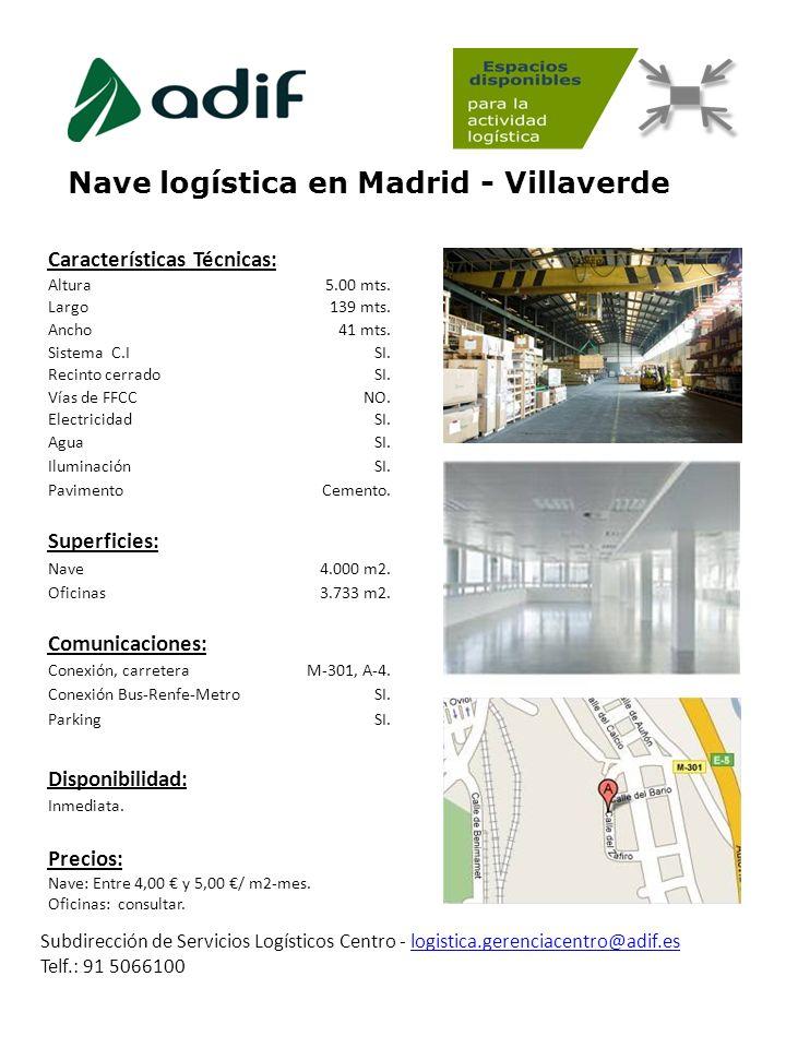 Nave logística en Madrid - Villaverde Subdirección de Servicios Logísticos Centro - logistica.gerenciacentro@adif.eslogistica.gerenciacentro@adif.es T