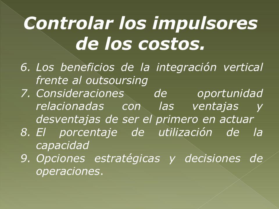 6.Los beneficios de la integración vertical frente al outsoursing 7.Consideraciones de oportunidad relacionadas con las ventajas y desventajas de ser
