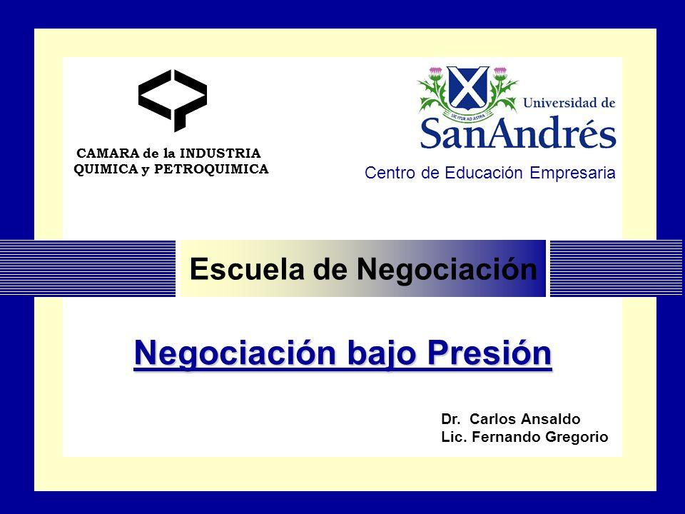 CAMARA de la INDUSTRIA QUIMICA y PETROQUIMICA Escuela de Negociación Centro de Educación Empresaria CAMARA de la INDUSTRIA QUIMICA y PETROQUIMICA Escu