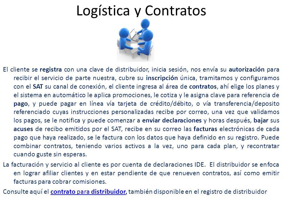Logística y Contratos El cliente se registra con una clave de distribuidor, inicia sesión, nos envía su autorización para recibir el servicio de parte