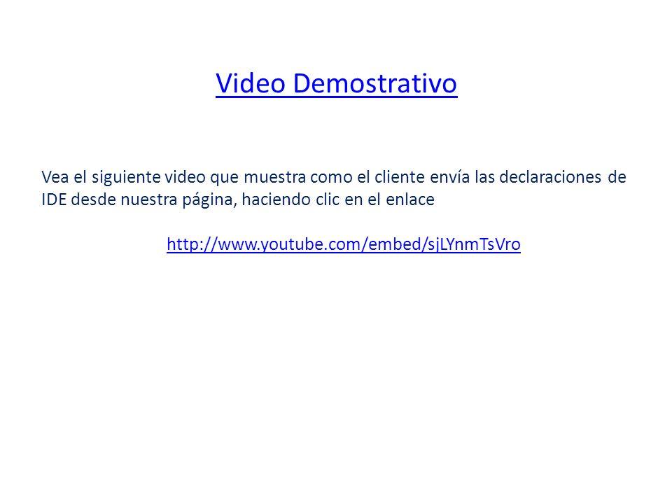 Vea el siguiente video que muestra como el cliente envía las declaraciones de IDE desde nuestra página, haciendo clic en el enlace http://www.youtube.