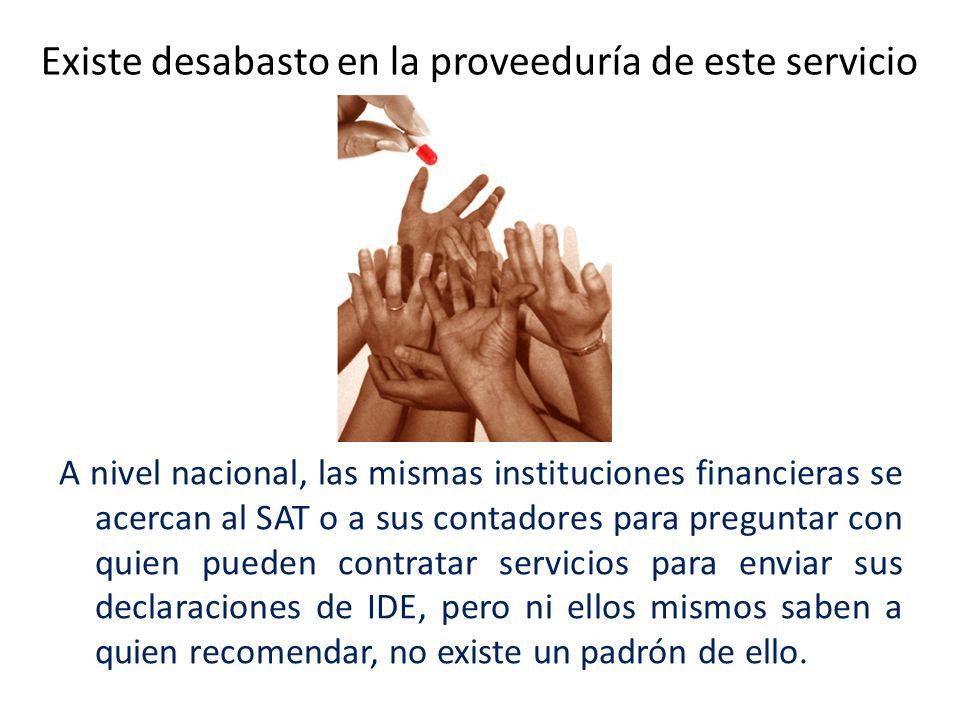 Existe desabasto en la proveeduría de este servicio A nivel nacional, las mismas instituciones financieras se acercan al SAT o a sus contadores para p