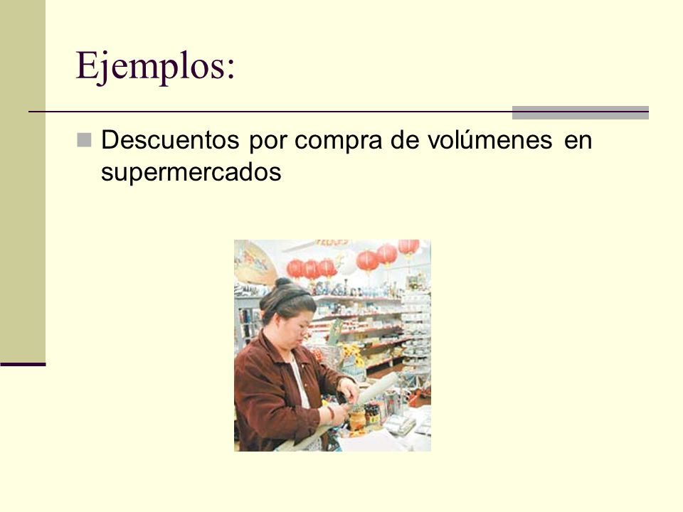 Ejemplos: Descuentos por compra de volúmenes en supermercados
