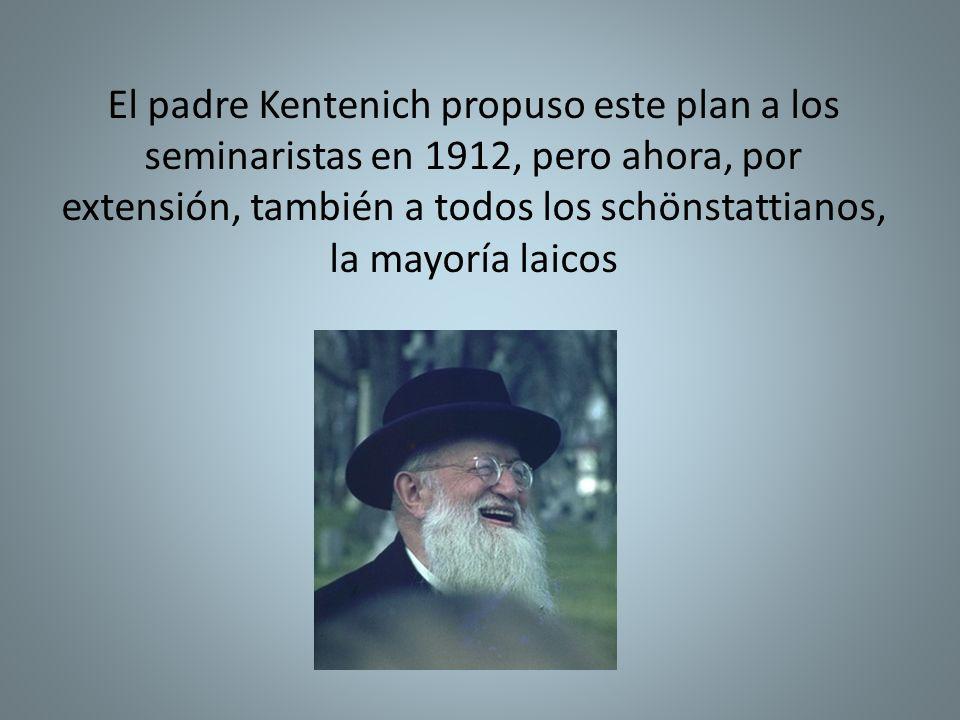 El padre Kentenich propuso este plan a los seminaristas en 1912, pero ahora, por extensión, también a todos los schönstattianos, la mayoría laicos