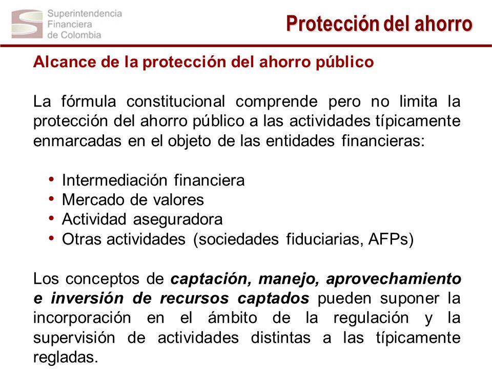 Alcance de la protección del ahorro público La fórmula constitucional comprende pero no limita la protección del ahorro público a las actividades típi