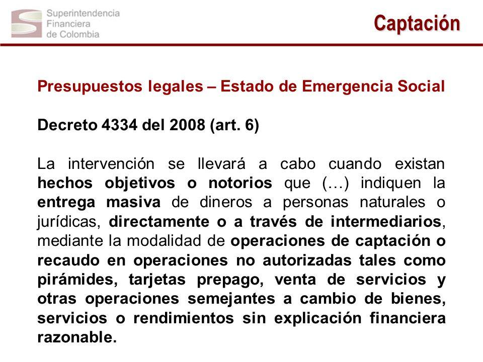 Presupuestos legales – Estado de Emergencia Social Decreto 4334 del 2008 (art. 6) La intervención se llevará a cabo cuando existan hechos objetivos o