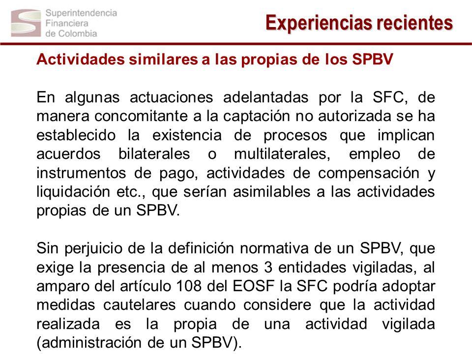 Actividades similares a las propias de los SPBV En algunas actuaciones adelantadas por la SFC, de manera concomitante a la captación no autorizada se