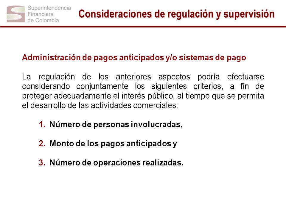 Administración de pagos anticipados y/o sistemas de pago La regulación de los anteriores aspectos podría efectuarse considerando conjuntamente los sig