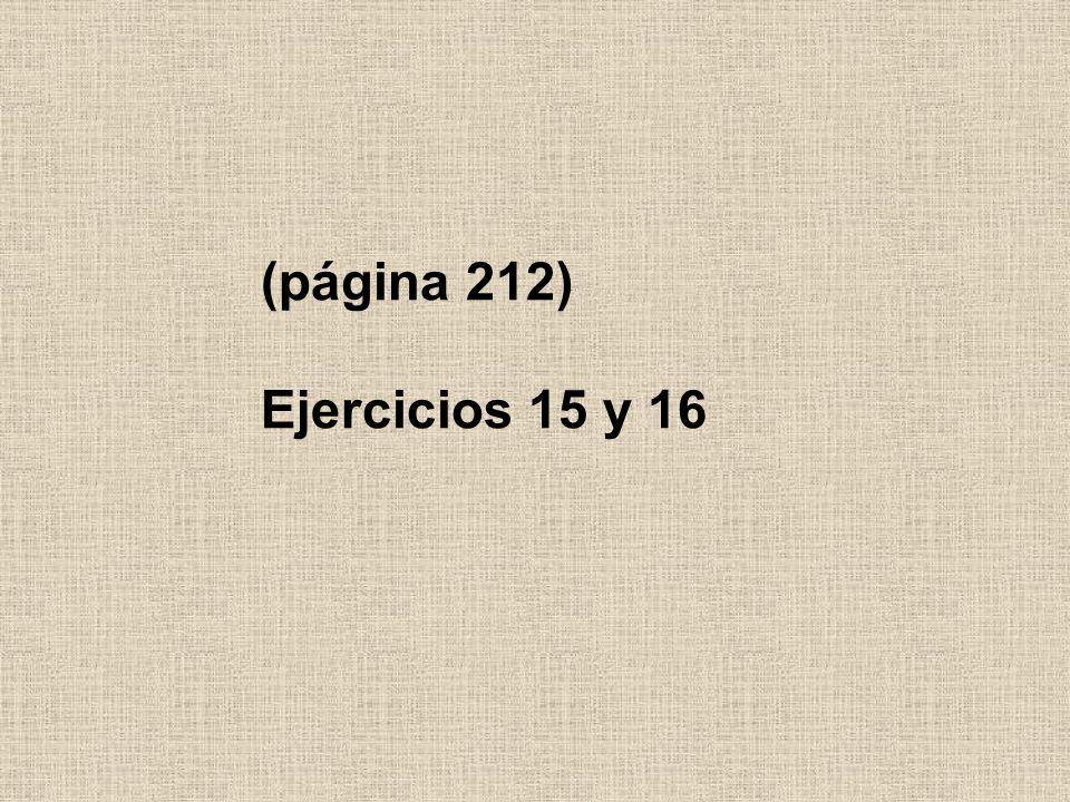 (página 212) Ejercicios 15 y 16