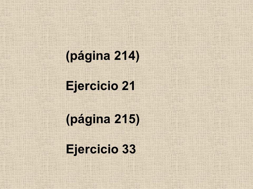 (página 214) Ejercicio 21 (página 215) Ejercicio 33