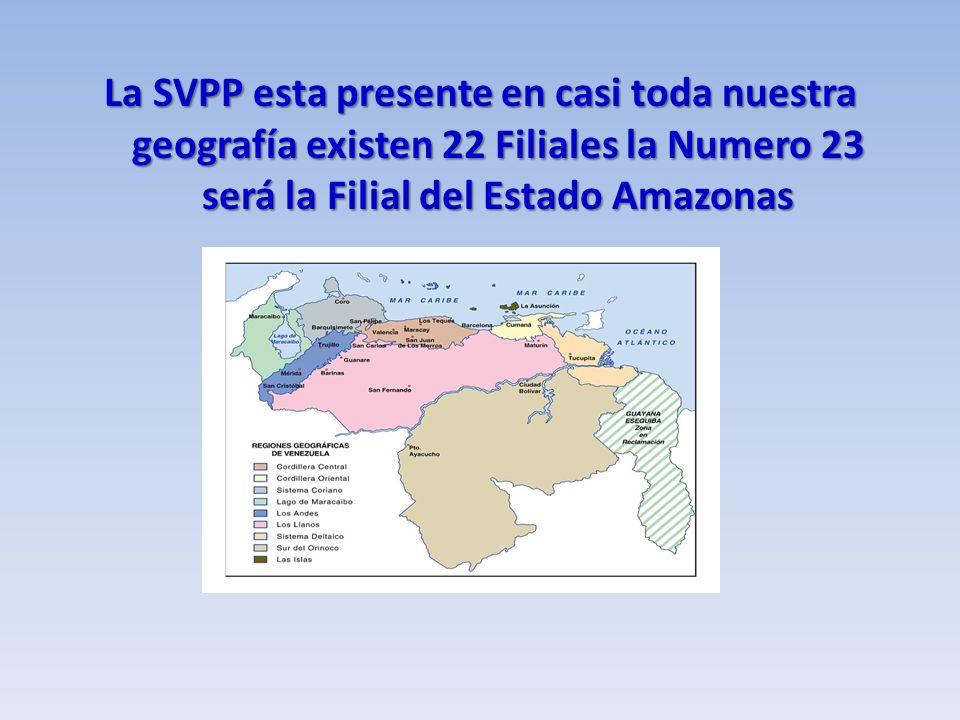 La SVPP esta presente en casi toda nuestra geografía existen 22 Filiales la Numero 23 será la Filial del Estado Amazonas
