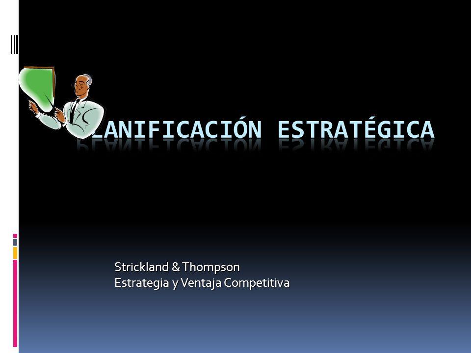 Strickland & Thompson Estrategia y Ventaja Competitiva