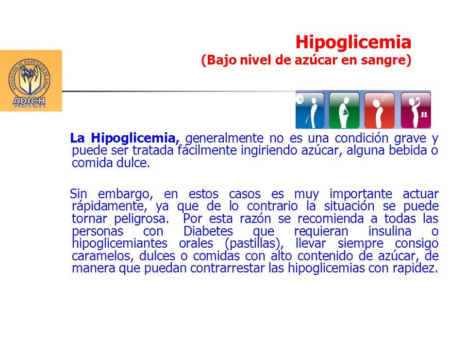 La Hipoglicemia, generalmente no es una condición grave y puede ser tratada fácilmente ingiriendo azúcar, alguna bebida o comida dulce. Sin embargo, e