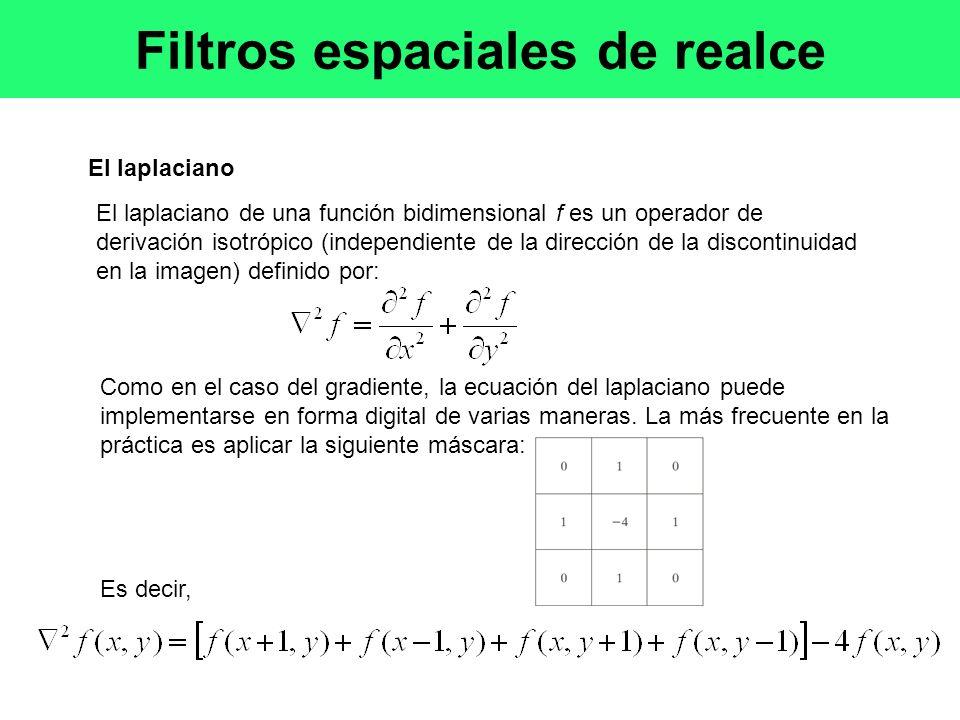 El laplaciano Como en el caso del gradiente, la ecuación del laplaciano puede implementarse en forma digital de varias maneras.
