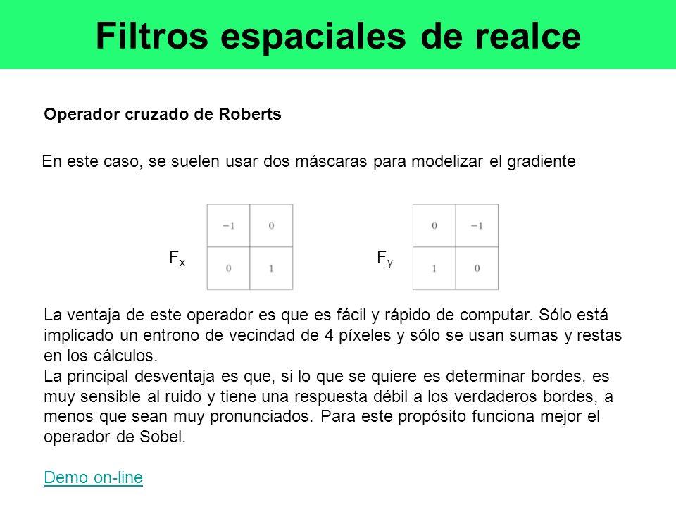 Operador cruzado de Roberts En este caso, se suelen usar dos máscaras para modelizar el gradiente La ventaja de este operador es que es fácil y rápido de computar.