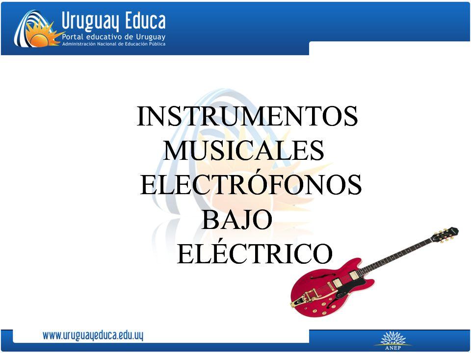 INSTRUMENTOS MUSICALES ELECTRÓFONOS BAJO ELÉCTRICO