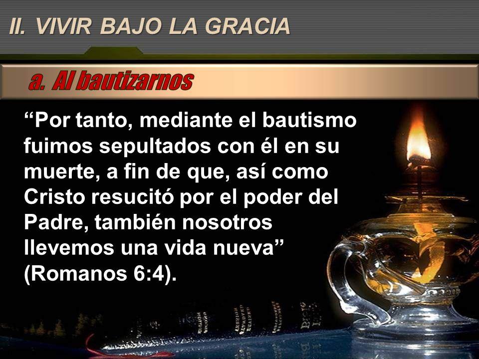Por tanto, mediante el bautismo fuimos sepultados con él en su muerte, a fin de que, así como Cristo resucitó por el poder del Padre, también nosotros